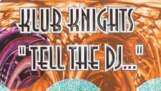 Baixar KLUB KNIGHTS - tell the dj