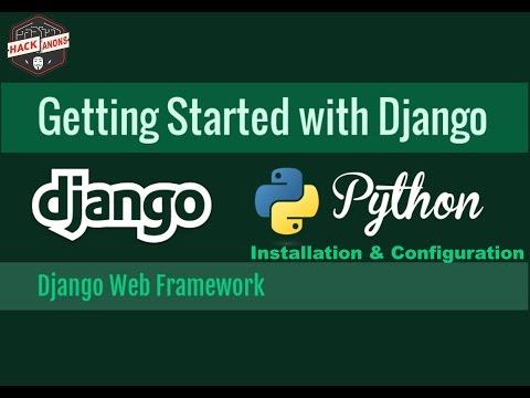 Getting Started Web Development With Python Django { Install | Configure } #Part1