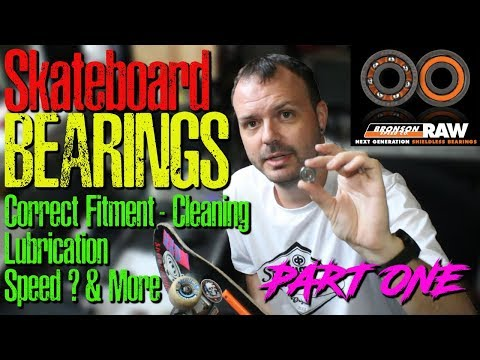 Introduction to Skateboard Bearings & Cleaning etc - Part 1 : Some background info, Bronson RAW's
