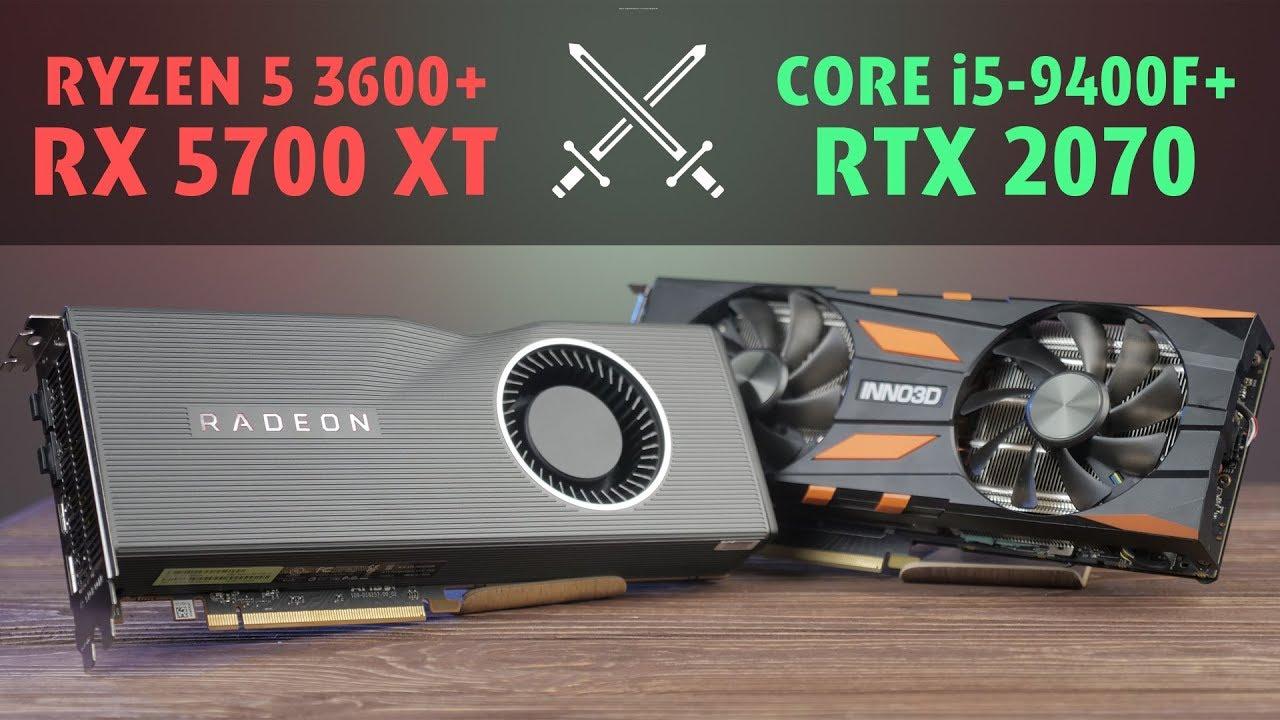 Ryzen 5 3600+RX 5700XT против Core i5-9400+RTX2070