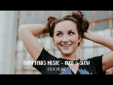 Twin Forks Music - Good and Slow