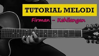 Download lagu FIRMAN - Kehilangan | TUTORIAL MELODI