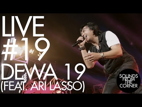 Sounds From The Corner : Live #19 Dewa 19 (Feat. Ari Lasso)