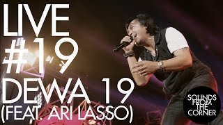 Gambar cover Sounds From The Corner : Live #19 Dewa 19 (Feat. Ari Lasso)
