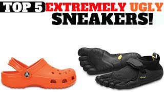 Top 5 EXTREMELY UGLY SNEAKERS!!
