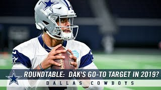 Roundtable: Who's Dak Prescott's Go-To Target In 2019? | Dallas Cowboys 2019
