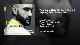 """Tamerlano HWV 18, Act I. Scene I: Bajazet] Aria """"Forte e lieto"""""""