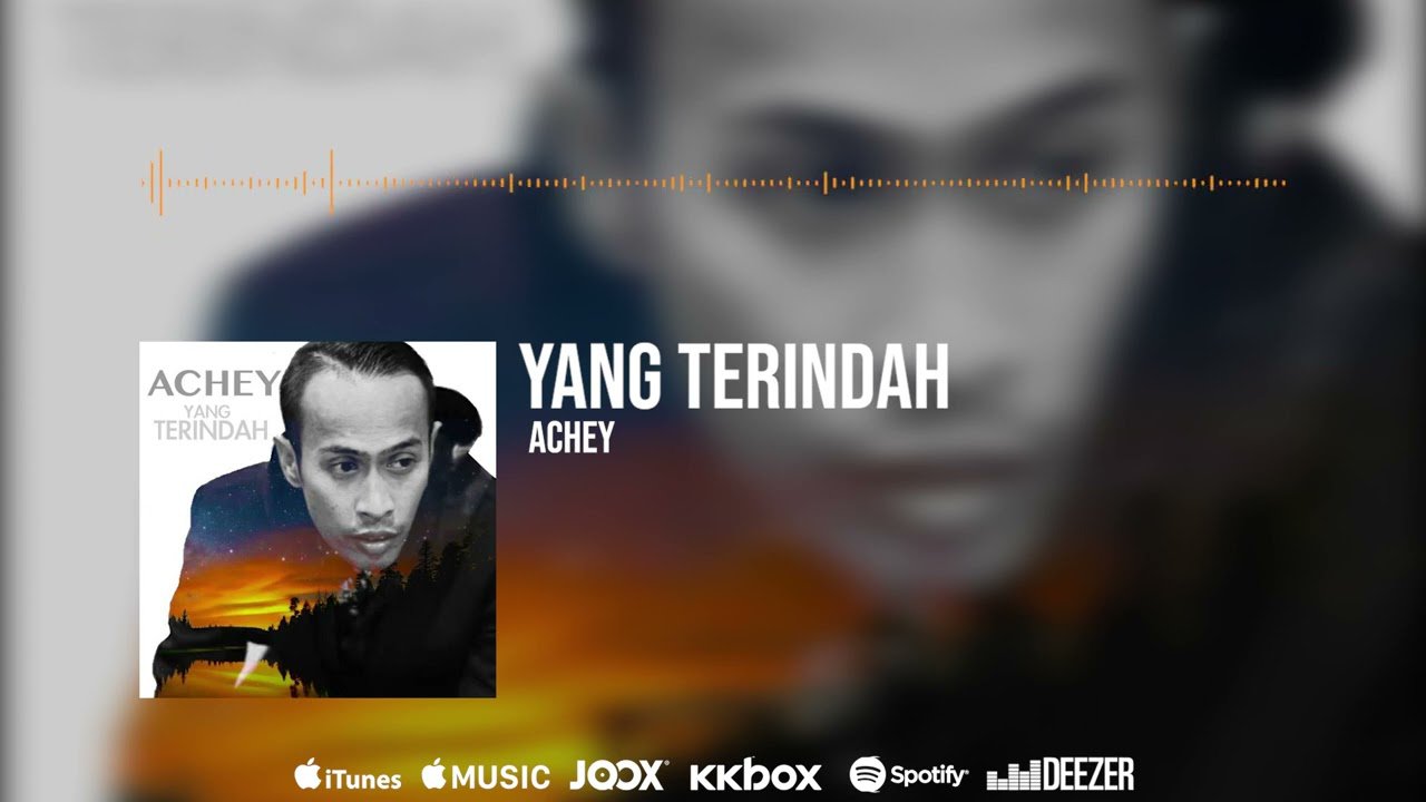 🔴YANG TERINDAH - ACHEY (Official Audio)