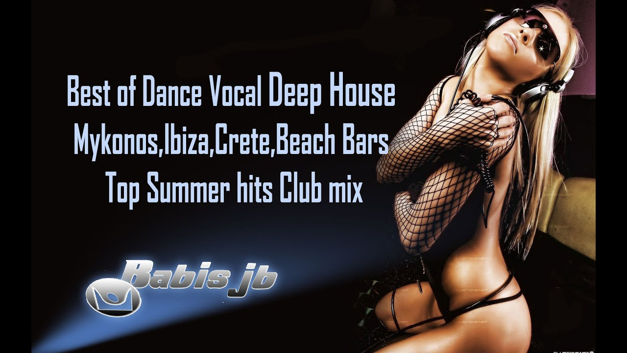 Best of dance vocal deep house mykonos ibiza crete beach for Deep vocal house music