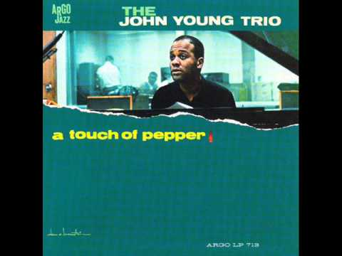 The John Young Trio - A Touch Of Pepper 1962 (FULL ALBUM)