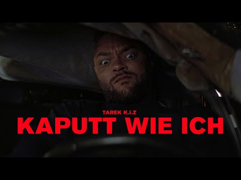Tarek K.I.Z - Kaputt wie ich (official video)
