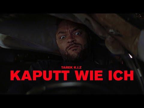 Tarek K.I.Z - Kaputt wie ich (official video) on YouTube