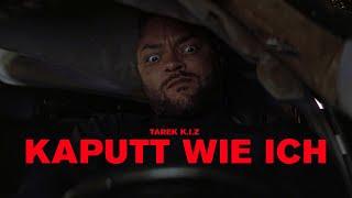 Tarek K.I.Z - Kaputt wie ich (official video)