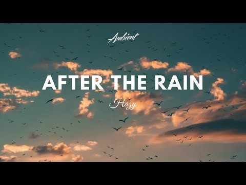 Hazy - After The Rain