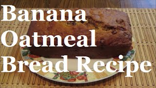 Banana Oatmeal Bread Recipe ~ Nizi Net