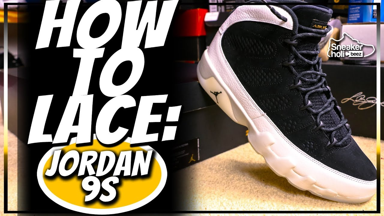 super popular 255b3 cdb1f 2 WAYS TO LACE AIR JORDAN 9 | AIR JORDAN 9 LACE TUTORIAL | HOW TO LACE  JORDAN 9 | LACING JORDAN 9