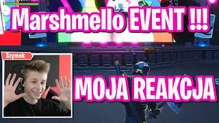 EVENT MARSHMELLO - MOJA REAKCJA FORTNITE