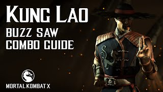 Mortal Kombat X: KUNG LAO (Buzz Saw) Combo Guide