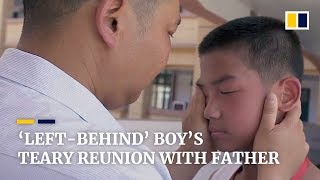 A 'left-behind' boy's teary reunion with his father