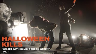 "Halloween Kills - ""On-Set with David Gordon Green"" Pt. II"
