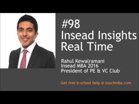 Insead Insights Real Time: President of Private Equity & Venture Capital Club, Rahul Kewalramani