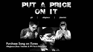 Allegiance - Put A Price On It (Feat. Futuristic & PFV)