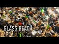 The Best of Glass Beach - Fort Bragg, CA
