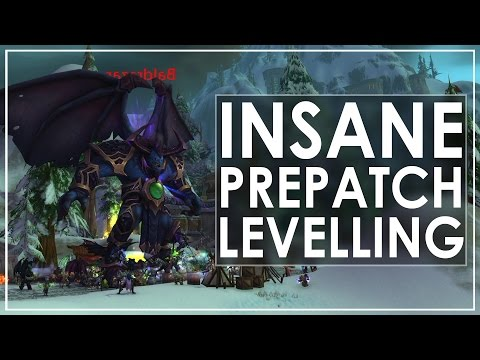 Insane WoW Legion Pre-Patch Leveling Guide - 10 Levels In 15 Mins!