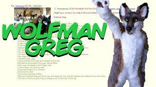 Greentext Stories- Wolf Man Greg