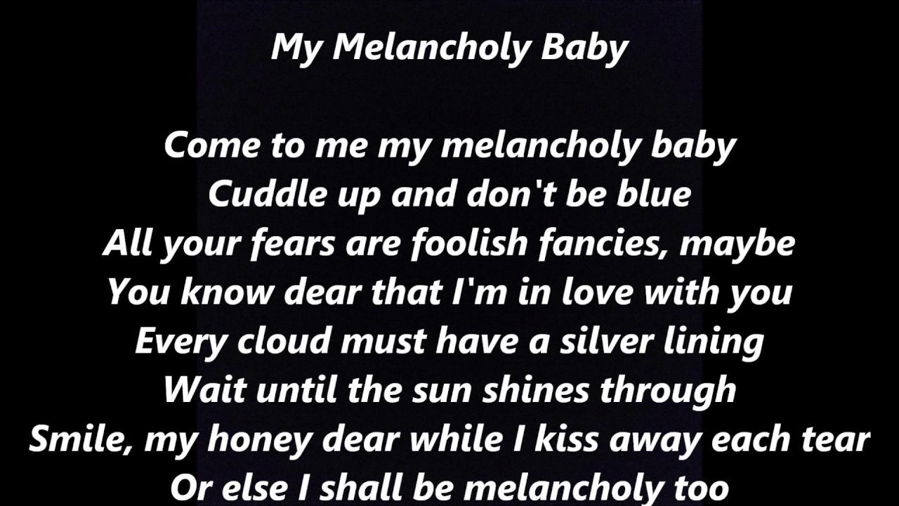 My Melancholy Baby LYRICS WORDS BEST TOP POPULAR FAVORITE TRENDING SING  ALONG SONGS
