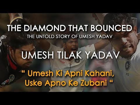 The Diamond That Bounced - The Untold story of Umesh Yadav | 10 wickets match|