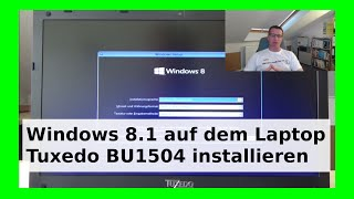 Windows 8.1 Enterprise Installation auf Tuxedo Linux Notebook BU1504 [Deutsch/German] WLBI