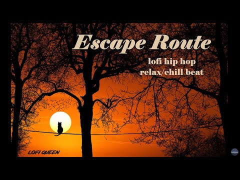 Escape Route [lofi hip hop relax/chill beat]