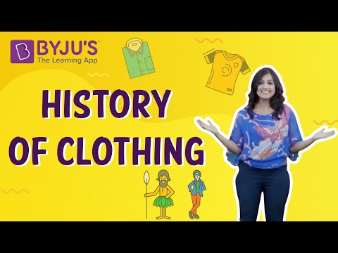 History of Clothing    Learn with BYJU'S