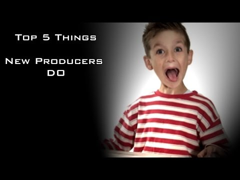 Top 5 Things New Producers Do