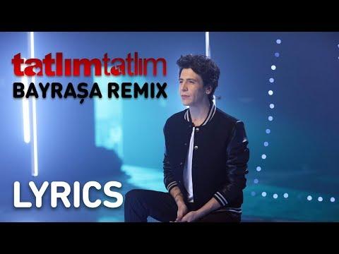 Ersay Üner - Tatlım Tatlım | Bayraşa Remix (Lyrics - Şarkı Sözleri)