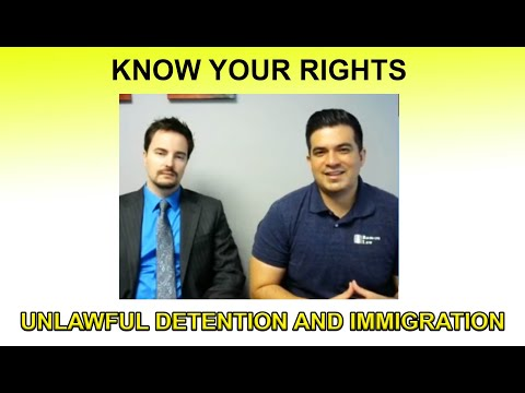 Know your rights: Unlawful Detention and immigration