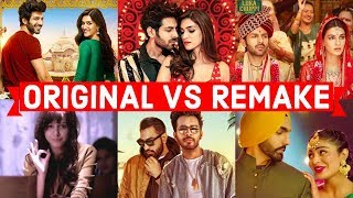 Original Vs Remake Which Song Do You Like the Most? Bollywood Remake Songs 2019 (Old Vs New)