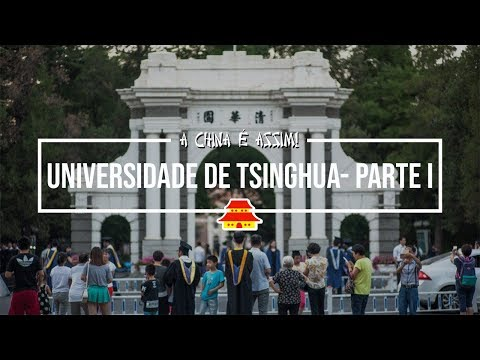 UNIVERSIDADE TSINGHUA - CONHEÇA UMA DAS MELHORES UNIVERSIDADES DO MUNDO