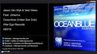 Jason Van Wyk & Vast Vision Feat Johanna - Oceanblue (Indian Sun Dub)