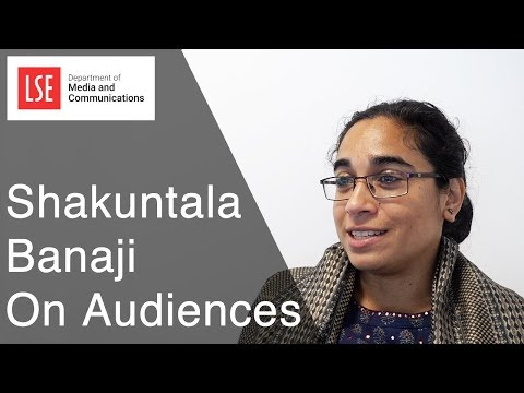 LSE Media & Communication: Shakuntala Banaji On Audience Research