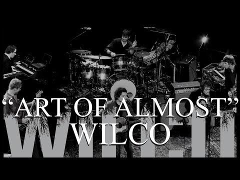 Wilco - Art Of Almost (Lyrics)