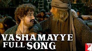 Telugu(తెలుగు): Vashamayye Full Song | Thugs Of Hindostan |Amitabh, Aamir| Ajay-Atul, Divya, Nakash Thumb