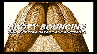 BOOTY BOUNCING    KING 2 FT TIWA SAVAGE AND RUFFRASTA
