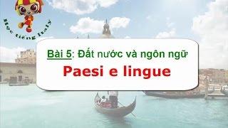 Học tiếng Ý - Bài 5: Đất nước và ngôn ngữ - Hoc tieng Y ✫✫✫✫✫