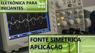 ENTENDA O USO DE FONTE SIMÉTRICA | Eletrônica para Iniciantes #140