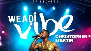 Christopher Martin - We A Di Vibe [Drinks Up Riddim] October 2014