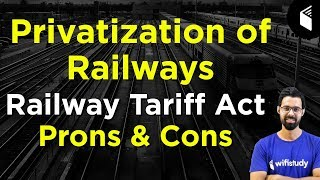Privatization of Indian Railways | Railway Tariff Act | Prons & Cons by Bhunesh Sir