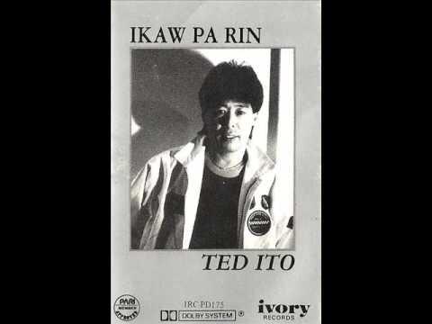 Pag - ibig Ko (Ted Ito) Ikaw Pa Rin LP.wmv