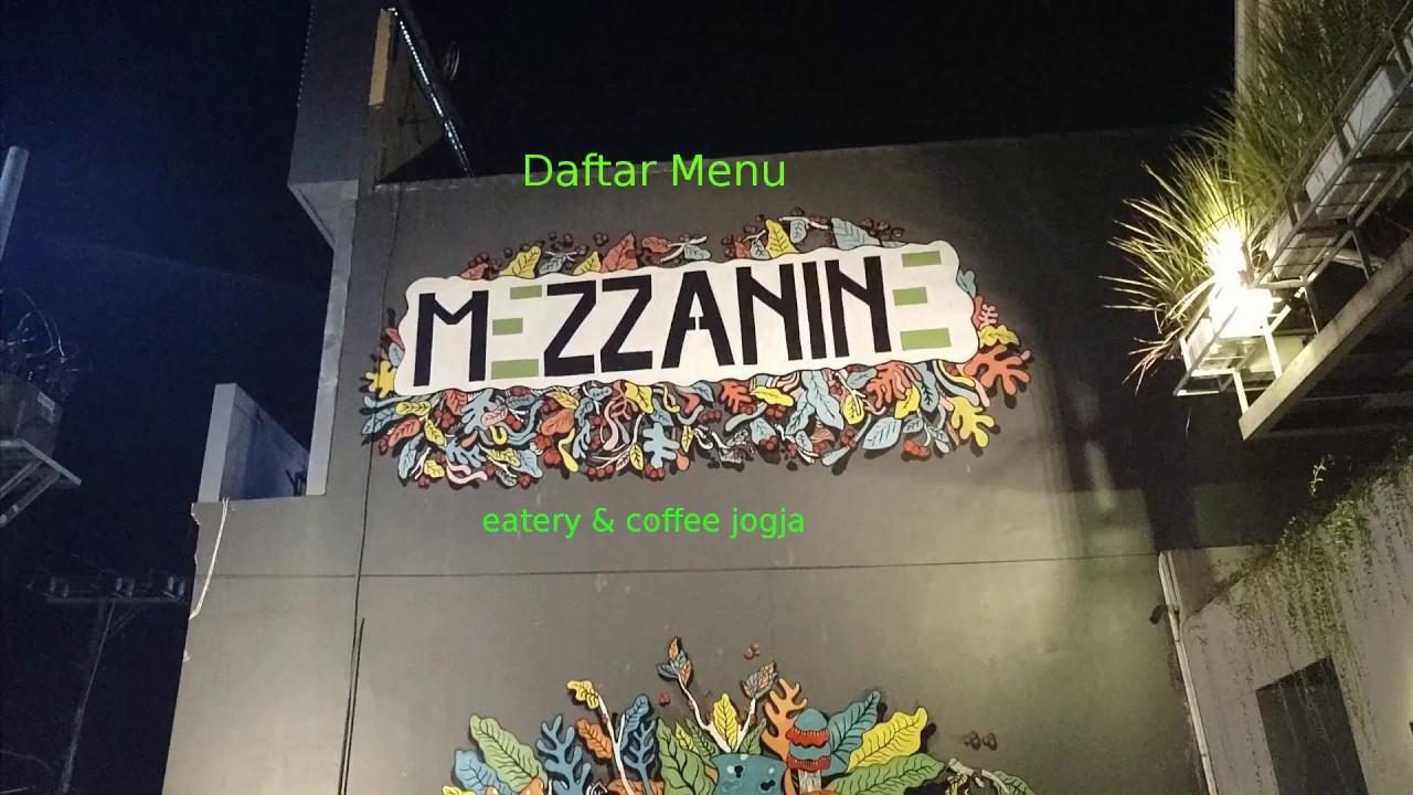 Daftar Menu Mezzanine Eatery Coffee Jogja Youtube